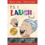 PS I LAUGH YOU