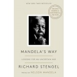 MANDELA'S WAY: LESSONS FOR AN UNCERTAIN