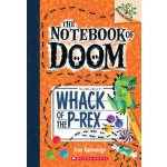 THE NOTEBOOK OF DOOM #5: WHACK OF THE P-REX