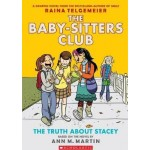 The Baby-Sitters Club Graphix #2:The Truth About Stacey