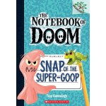 THE NOTEBOOK OF DOOM #10: SNAP OF THE SUPER-GOOP
