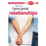 How to Have Great Relationships