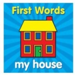 First Words: My House