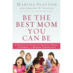 BE THE BEST MOM YOU CAN BE: A PRACTICAL