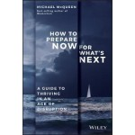 HOW TO PREPARE NOW FOR WHAT'S NEXT