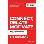 CONNECT RELATE MOTIVATE : MASTER COMMUNICATION IN ANY SITUATION