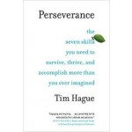 Perseverance : The Seven Skills You Need to Survive, Thrive, and Accomplish More Than You Ever Imagined