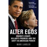 Alter Egos: Obama's Legacy, Hillary's Promise and the Struggle over American Power