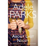 About Last Night: A twisty, gripping novel of friendship and lies