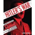 Hitler's War: World War II as Portrayed by Signal, the International Nazi Propaganda Magazine