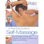 A Practical Guide to Self-massage: Over 50 Simple Exercises and Relaxation Techniques to Improve Your Health and Well-being