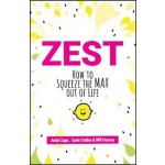 ZEST: HOW TO SQUEEZE THE MAX OUT OF LIFE