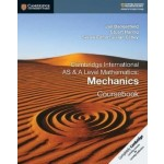 Cambridge International AS & A Level Mathematics: Mechanics Coursebook