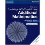 Cambridge IGCSE (TM) and O Level Additional Mathematics Practice Book