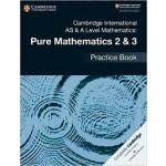 Cambridge International AS & A Level Mathematics: Pure Mathematics 2 & 3 Practice Book