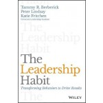 The Leadership Habit: Transforming Behaviors to Drive Results