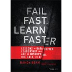 Fail Fast, Learn Faster : Lessons in Data-Driven Leadership in an Age of Disruption, Big Data, and AI