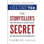GO-THE STORYTELLER'S SECRET - FROM TED SPEAKERS TO BUSINESS LEGENDS, WHY SOME IDEAS CATCH ON AND OTHERS DON'T