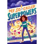 MY SO-CALLED SUPERPOWERS