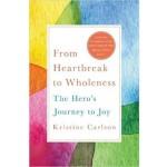 FROM HEARTBREAK TO WHOLENESS