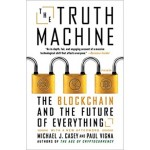 THE TRUTH MACHINE: THE BLOCKCHAIN AND TH