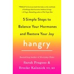 Hangry: 5 Simple Steps to Balance Your Hormones and Restore Your Joy