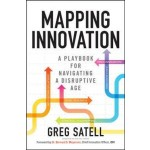 Mapping Innovation: A Playbook for Navigating a Disruptive Age