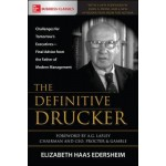 The Definitive Drucker: Challenges for Tomorrow's Executives-Final Advice from the Father of Modern Management