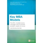 Key MBA Models : The 60+ Models Every Manager and Business Student Needs to Know