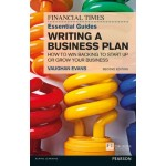 The FT Essential Guide to Writing a Business Plan : How to win backing to start up or grow your business
