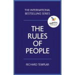 The Rules of People: A personal code for getting the best from everyone