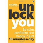 UNLOCK YOU: BE CALM, CONFIDENT AND HAPPY