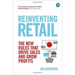 REINVENTING RETAIL: THE NEW RULES THAT