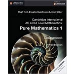 AS and A Level Mathematics: Pure Mathematics 1 Coursebook