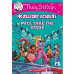 TS MOUSEFORD ACADEMY 07: MICE TAKE THE STAGE