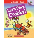 A CRABBY BOOK #02: LET'S PLAY, CRABBY!