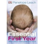 The Essential First Year: What Babies Need Parents to Know