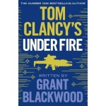 Tom Clancy's Under Fire: INSPIRATION FOR THE THRILLING AMAZON PRIME SERIES JACK RYAN