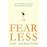 FEAR LESS: HOW TO ENVISION YOUR FUTURE &