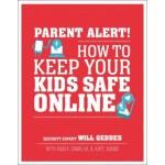 PARENT ALERT HOW TO KEEP YOUR KIDS SAFE