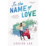 In the Name of Love: Florence Love 2: a laugh-til-you-cry page-turner full of family secrets