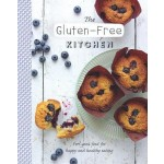 The Gluten-Free Kitchen: Feel-Good Food for Happy and Healthy Eating