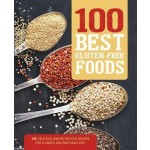 100 Best Gluten-Free Foods: 100 Delicious and Nutritious Recipes for a Varied and Enjoyable Diet