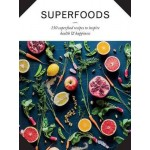 Superfoods: 150 Superfood Recipes to Inspire Health & Happiness