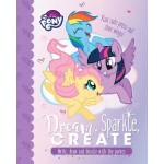 My Little Pony Dream, Sparkle, Create: Write, Draw, and Doodle with the Ponies