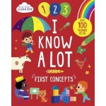 Start Little Learn Big I Know A Lot: First Concepts