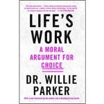 LIFE'S WORK: A MORAL ARGUMENT