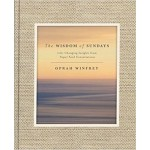 The Wisdom of Sundays: Life-Changing Insights and Inspirational Conversations