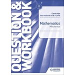 Cambridge International AS & A Level Mathematics Mechanics Question & Workbook