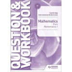 Cambridge International AS & A Level Mathematics Pure Mathematics 1 Question & Workbook Second Edition